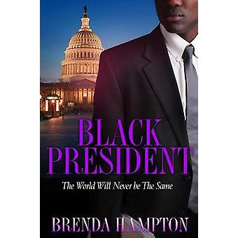 Black President - The World Will Never Be the Same by Brenda Hampton -
