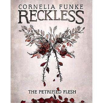 Reckless I - The Petrified Flesh (Mirrorworld) by Cornelia Funke - Oli