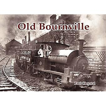Old Bournville by Paul Chrystal - 9781840337051 Book