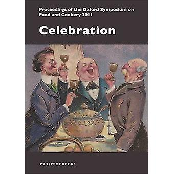 Celebration - Proceedings of the Oxford Symposium on Food and Cookery