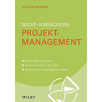 Wiley-Schnellkurs Projekt-Management by Holger Timinger - 97835275302