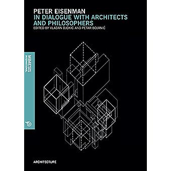 Peter Einsenman - In Dialogue with Architects and Philosophers by Vlad