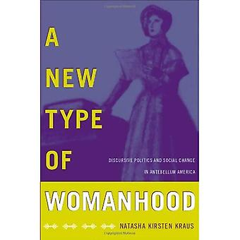 En ny Type af kvindelighed: diskursive politik og Social forandring i Antebellum Amerika