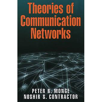 Theories of Communication Networks by Monge & Peter R.