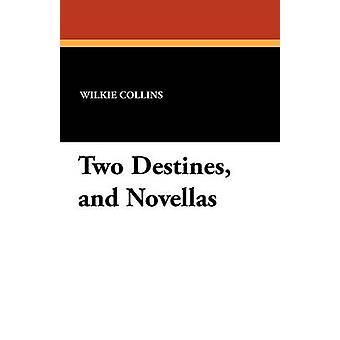 Two Destines and Novellas by Collins & Wilkie