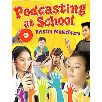 Kristin Fontichiaron podcasting koulussa