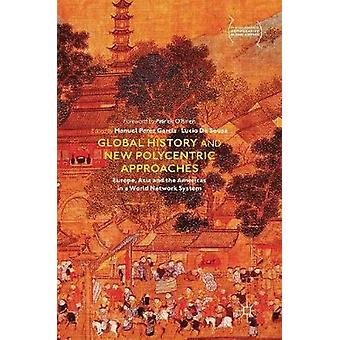 Global History and New Polycentric Approaches - Europe - Asia and the