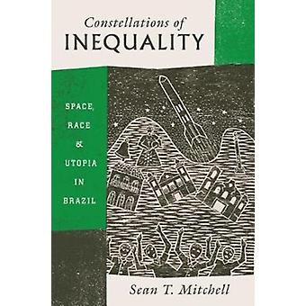 Constellations of Inequality by Sean T Mitchell