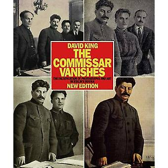 Kommissarie försvinner TheThe förfalskning av fotografier och konst förfalskning av fotografier och konst i Stalin s Ryssland ny utgåva av David King