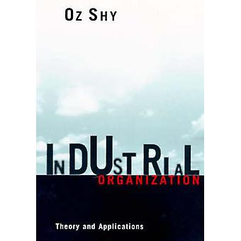Industriel organisation teori og applikationer af Oz Shy