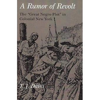 Rumour of Revolt -  -Great Negro Plot - in Colonial New York by Thomas J