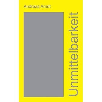 Unmittelbarkeit by Arndt & Andreas