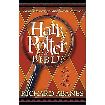 Harry Potter y la Biblia  Harry Potter and the Bible by Abanes & Richard