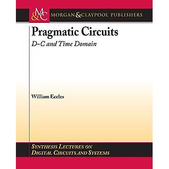 Pragmatic Circuits DC and Time Domain by Eccles & William