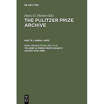 Press Photography Award 19421998 by Fischer & Erika J.