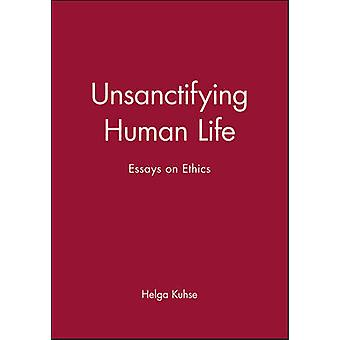 Unsanctifying Human Life by Singer
