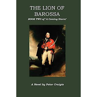The Lion of Barossa by Craigie & Peter