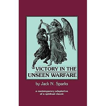 Victory in the Unseen Warfare by Sparks & Jack N