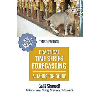 Practical Time Series Forecasting A HandsOn Guide 3rd Edition by Shmueli & Galit