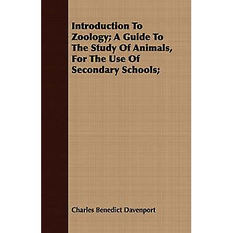 Introduction To Zoology A Guide To The Study Of Animals For The Use Of Secondary Schools by Davenport & Charles Benedict