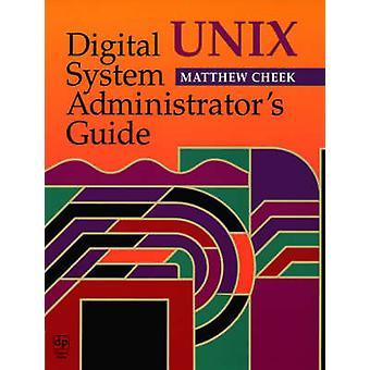 Digital Unix System Administrators Guide by Cheek & Matthew