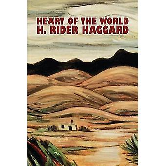 Heart of the World by H. Rider Haggard Fiction Fantasy Action  Adventure Science Fiction by Haggard & H. Rider
