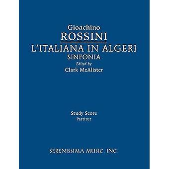 LItaliana in Algeri Sinfonia Study score by Rossini & Gioachino