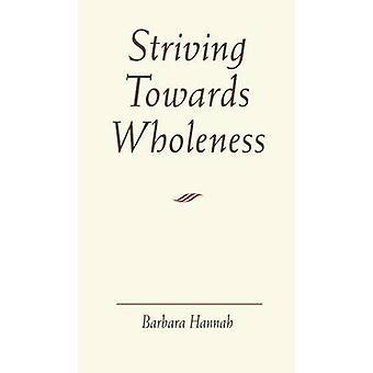 Striving Towards Wholeness by Hannah & Barbara