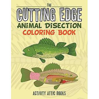 The Cutting Edge Animal Disection Coloring Book by Activity Attic Books