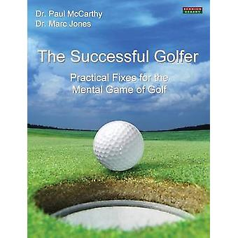 The Successful Golfer Practical Fixes for the Mental Game of Golf by McCarthy & Paul