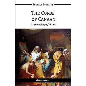 The Curse of Canaan by Mullins & Eustace Clarence