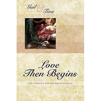 Love Then Begins by McEwen & Gail