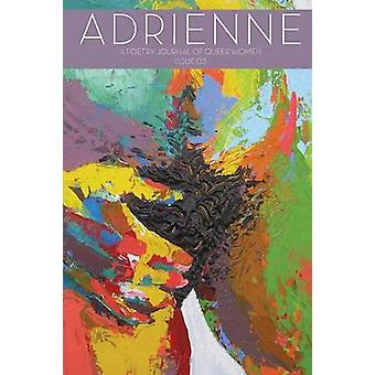Adrienne Issue 03 A Poetry Journal of Queer Women by Wetlaufer & Valerie
