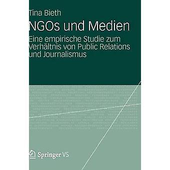 Ngos Und Medien Eine Empirische Studie Zum Verhaltnis Von Public Relations Und Journalismus by Bieth & Tina