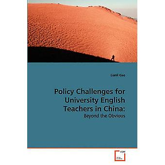 Policy Challenges for University English Teachers in China by Gao & Lianli