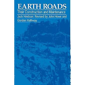Earth Roads Their Construction and Maintenance by Hindson & Jack