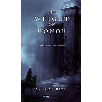 The Weight of Honor Kings and SorcerersBook 3 by Rice & Morgan