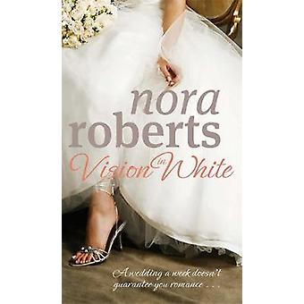 Vision In White  Number 1 in series by Nora Roberts