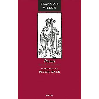 Poems of Francois Villon  The Legacy the Testament and Other Poems by Francois Villon