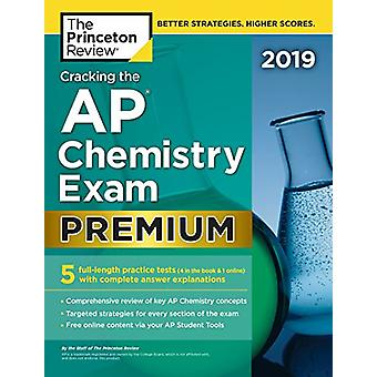 Cracking the AP Chemistry Exam 2019 - Premium Edition by Princeton Rev