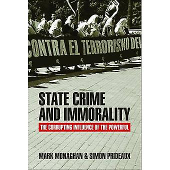 State Crime and Immorality - The Corrupting Influence of the Powerful