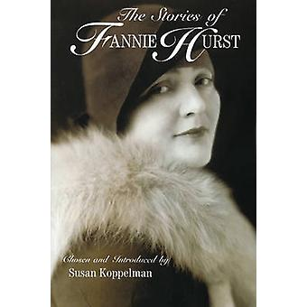 The Stories of Fannie Hurst by Fannie Hurst - 9781558614888 Book