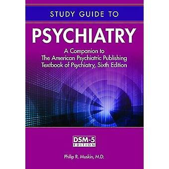 Study Guide to Psychiatry - A Companion to the American Psychiatric Pu