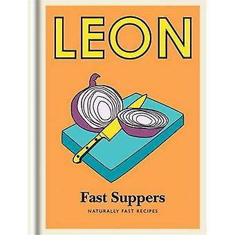 Kleine Leon - Snelle Suppers - Natuurlijk snelle recepten door Leon Restaurants