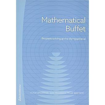 Mathematical Buffet - Problem Solving at the Olympiad Level by Victor