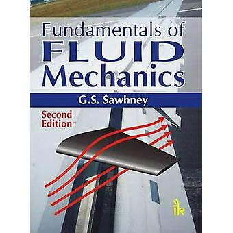 Fundamentals of Fluid Mechanics (2nd Revised edition) by G. S. Sawhne