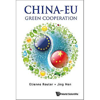 China-EU - Green Cooperation by Etienne Reuter - Jing Men - 9789814571