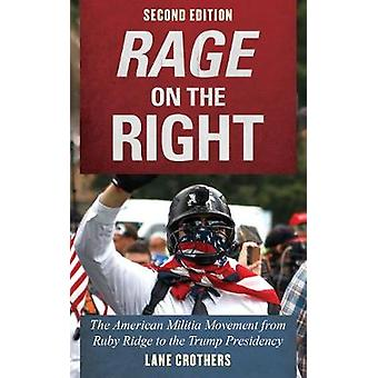 Rage on the Right - The American Militia Movement from Ruby Ridge to t