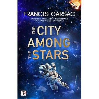 City Among the Stars by Francis Carsac
