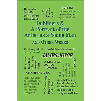 Dubliners & A Portrait of the Artist as a Young Man and Other Wor